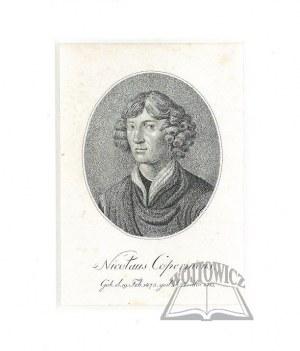 (KOPERNIK Mikołaj). Nicolaus Copernicus. Geb. d. 19. Feb. 1473. gest. d. 24. Mai 1543.