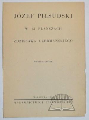CZERMAŃSKI Zdzisław, Józef Piłsudski w 13 planszach.