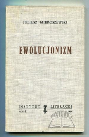 MIEROSZEWSKI Juliusz, Ewolucjonizm.