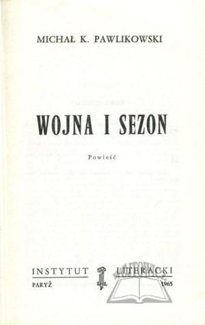 PAWLIKOWSKI K(ryspin) Michał, Wojna i sezon.
