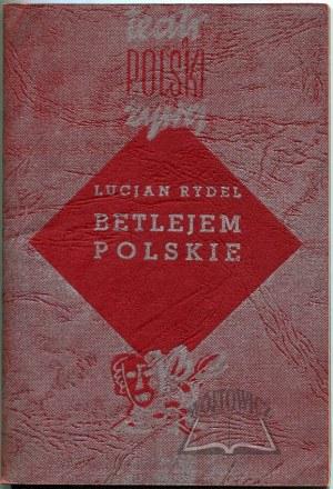 RYDEL Lucyan, Betlejem polskie.