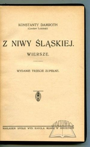 DAMROTH Konstanty (Lubiński Czesław), Z niwy śląskiej. Wiersze.
