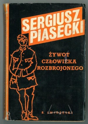 PIASECKI Sergiusz, Żywot człowieka rozbrojonego.