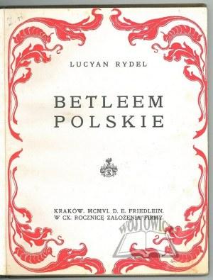 RYDEL Lucyan, Betleem Polskie.