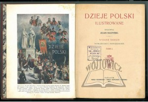 BACZYŃSKI Julian, Dzieje Polski ilustrowane.