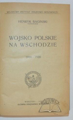 BAGIŃSKI Henryk, Wojsko Polskie na Wschodzie 1914-1920.