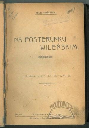 BIRŽIŠKA Mykolas, Na posterunku wileńskim.