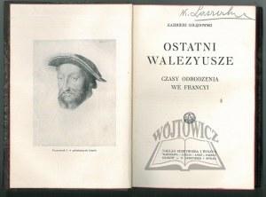 CHŁĘDOWSKI Kazimierz, Ostatni Walezyusze. Czasy odrodzenia we Francyi.