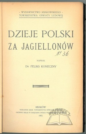 KONECZNY Feliks, Dzieje Polski za Jagiellonów.