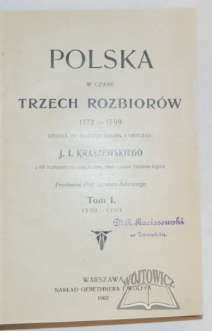 KRASZEWSKI Józef Ignacy, Polska w czasie trzech rozbiorów 1772 - 1799.