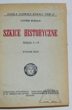 KUBALA Ludwik, Szkice historyczne.
