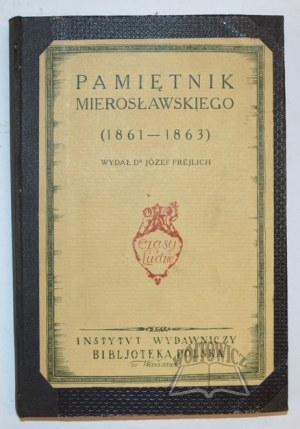 (MIEROSŁAWSKI Ludwik), Pamiętnik Mierosławskiego (1861 - 1863).