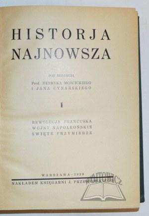 MOŚCICKI Henryk i CYNARSKI Jan, Historja najnowsza.