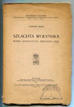 NANKE Czesław, Szlachta wołyńska wobec Konstytucyi Trzeciego Maja.