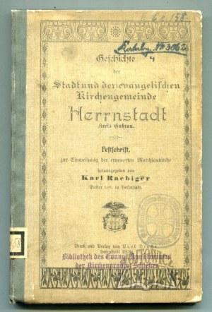RAEBIGER Karl, Geschichte der Stadt Stadt und der evangelischen Kitchengemeinde Herrnstadt, Kreis Guhrau.