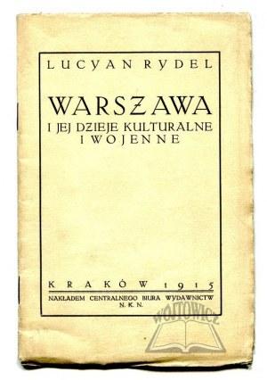 RYDEL Lucyan, Warszawa i jej dzieje kulturalne i wojenne.