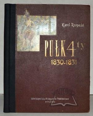 RZEPECKI Karol, Pułk Czwarty 1830 - 1831. Szkic historyczny.