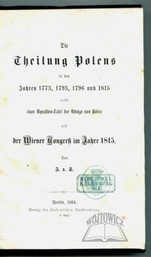 (SCHACHTMEYER Ferdinand von), Die Theilung Polens in den Jahren 1773, 1793, 1796 und 1815.