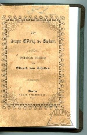 SCHADEN Adolph Von, Der Letzte König von Polen.