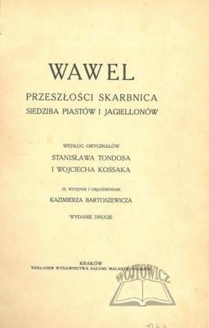 (TONDOS S., Kossak W.), Wawel. Przeszłości skarbnica.