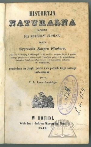 FISCHER Zygmunt Kaspar, Historyja naturalna
