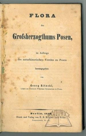 RITSCHL Georg, Flora des Grossherzogthums Posen, im Auftrage des naturhistorischen Vereins zu Posen herausgegeben von ...