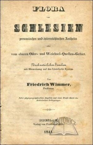 WIMMER Friedrich, Flora von Schlesien, preussischen und österreichischen Antheils, oder vom oberen Oder- und Weichsel-Quellen-Gebiet.