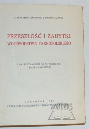 CZOŁOWSKI Aleksander i JANUSZ Bohdan, Przeszłość i zabytki województwa tarnopolskiego.