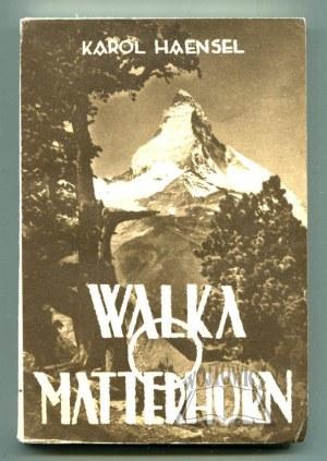 HAENSEL Carl, Walka o Matterhorn.