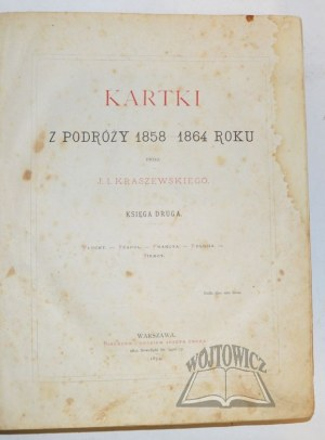 KRASZEWSKI Józef Ignacy, Kartki z podróży 1858 - 1864 roku.