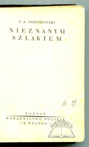 OSSENDOWSKI Antoni Ferdynand, Nieznanym szlakiem.