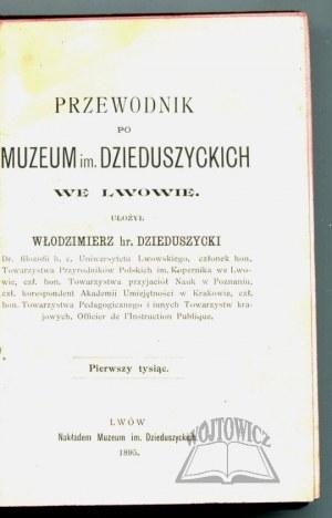 DZIEDUSZYCKI Włodzimierz, Przewodnik po Muzeum im. Dzieduszyckich we Lwowie.
