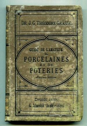 GRAESSE J. G. Theodore, Guide de l'amateur de Porcelaines et de Poteries.