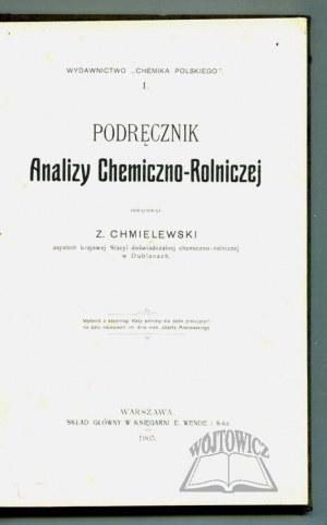 CHMIELEWSKI Zygmunt, Podręcznik Analizy Chemiczno-Rolniczej.