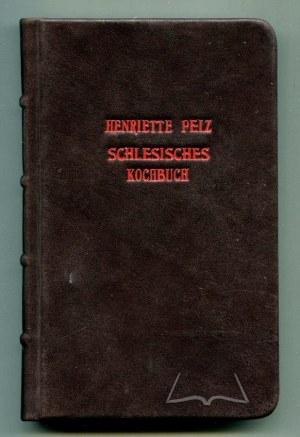 (KULINARIA). PELZ Henriette, Schlesisches Kochbuch für bürgerliche Haushaltungen.