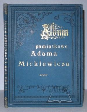 (MICKIEWICZ). Album pamiątkowe Adama Mickiewicza.