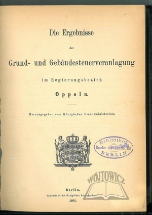 (OPOLE). Die Ergebnisse der Grund- und Gebäudesteuerveranlagung im Regierungsbezirk Oppeln.