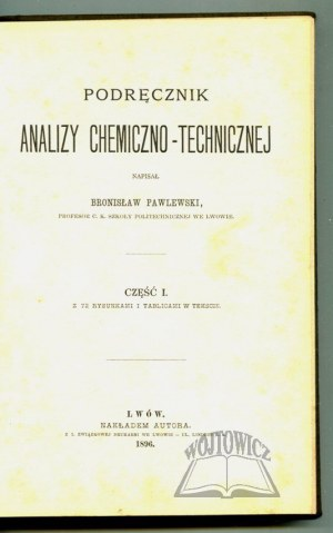 PAWLEWSKI Bronisław, Podręcznik analizy chemiczno-technicznej.