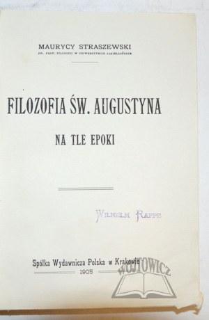 STRASZEWSKI Maurycy, Filozofia św. Augustyna na tle epoki.