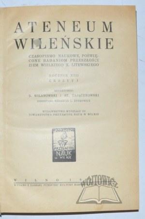 ATENEUM Wileńskie. Czasopismo naukowe poświęcone badaniom przeszłości ziem W. X. Litewskiego.