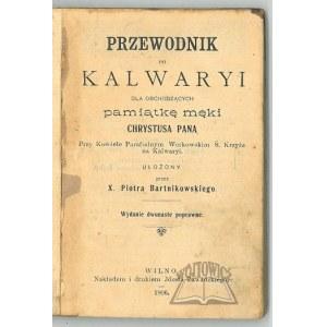 BARTNIKOWSKI Piotr, Przewodnik po Kalwaryi :