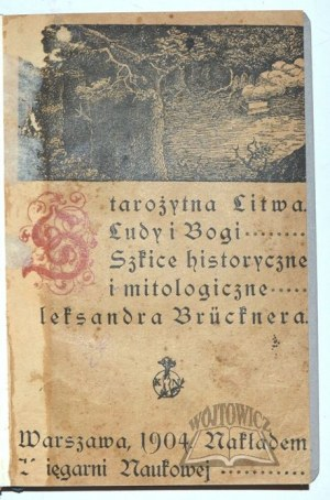 BRÜCKNER Aleksander, Starożytna Litwa.