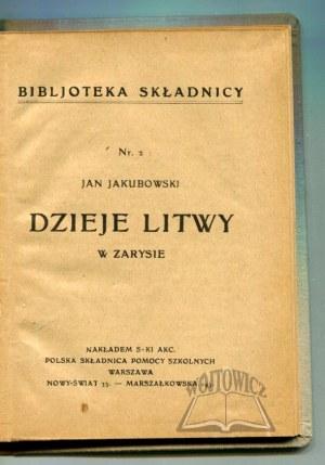 JAKUBOWSKI Jan, Dzieje Litwy w zarysie.