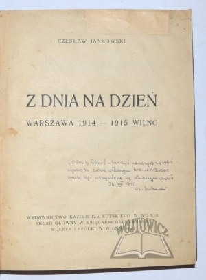 JANKOWSKI Czesław, Z dnia na dzień. Warszawa 1914 - 1915 Wilno.