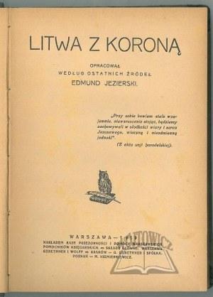 JEZIERSKI Edmund, Litwa z Koroną.
