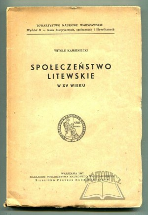 KAMIENIECKI Witold, Społeczeństwo litewskie w XV wieku.