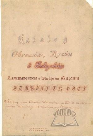KONDRATOWICZ Ludwik, Katalog obrazów, rycin i sztychów zawieszonych w Wileńskiem Muzeum Starożytności.