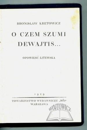 KRETOWICZ Bronisław, O czem szumi Dewajtis...