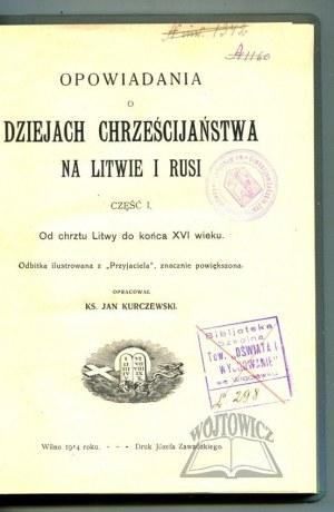 KURCZEWSKI Jan, Opowiadania o dziejach chrześcijaństwa na Litwie i Rusi.