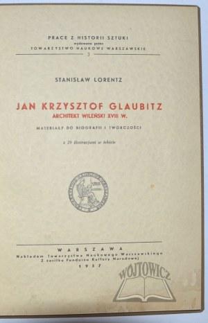 LORENTZ Stanisław, Jan Krzysztof Glaubitz. Architekt wileński XVIII w.